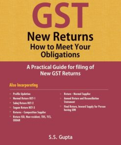 Taxmann's GST New Returns How to Meet Your Obligations by S.S Gupta - 1st Edition January 2020