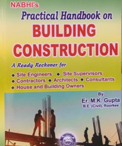 Practical Handbook on BUILDING CONSTRUCTION 2019 by Er. M.K.Gupta 9th Revised Edition, May 2019
