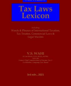 Bharat's Tax Laws Lexicon by V.S. WAHI - 3rd Edition 2021