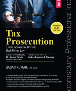 Bloomsbury's Tax Prosecution (Under Income-Tax, GST and Black Money laws) by Gagan Kumar - 3rd Edition July 2021