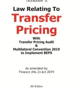Taxmann's Law Relating To Transfer Pricing With Transfer Pricing Audit & Multilateral Convention 2019 to Implement BEPS - 9th Edition September 2019