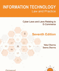 Lexis Nexis's Information Technology Law and Practice - Cyber Laws and Laws Relating to E-Commerce by Vakul Sharma - 7th Edition 2021