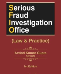 Bharat's Serious Fraud Investigation Office (Law & Practice) by Arvind Kumar Gupta - 1st Edition 2021