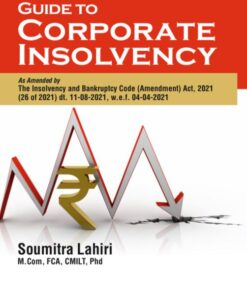 Commercial's Guide to Corporate Insolvency By Soumitra Lahiri - 1st Edition 2021
