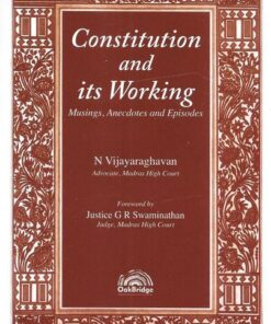Oakbridge's Constitution And Its Working - Musings, Aneedotes And Episodes by N Vijayaraghavan - 1st Edition 2021