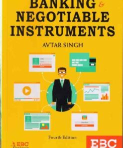 EBC's Banking and Negotiable Instruments by Avtar Singh - 4th Edition 2018, Reprinted 2020