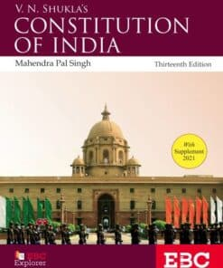 EBC's V.N. Shukla's Constitution of India by Prof (Dr.) Mahendra Pal Singh - 13th Edition, 2017 with Supplement 2021