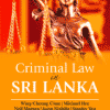 Lexis Nexis's Criminal Law in Sri Lanka by Wing-Cheong Chan, Michael Hor, Neil Morgan, Jeeva Niriella and Stanley Yeo 1st Edition 2020