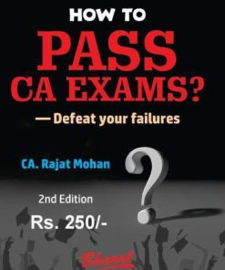 Bharat's How to Pass CA Exams? - Defeat your failures by CA. Rajat Mohan