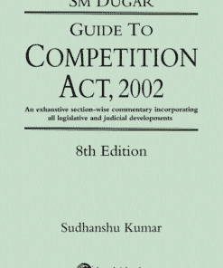 Lexis Nexis's Guide to Competition Act, 2002 by S M Dugar - 8th Edition December 2019