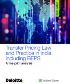 Wolters Kluwer's Transfer Pricing Law & Practice in India including BEPS A Fine Print Analysis by Deloitte, 6th Edition November 2019