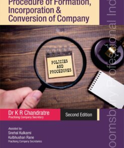 Bloomsbury's Law, Practice and Procedure of Formation, Incorporation & Conversion of Company by Dr. K. R. Chandratre - 2nd Edition July 2021