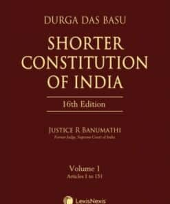 Lexis Nexis's Shorter Constitution of India by D D Basu - 16th Edition June 2021