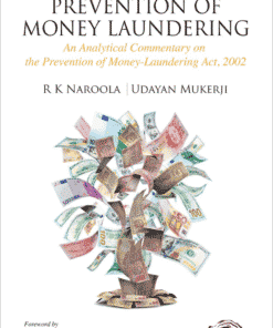 Oakbridge's The Law of Prevention of Money Laundering by R K Naroola & Udayan Mukerji 1st Edition 2020