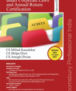 Bloomsbury's Secretarial Audits under Corporate Laws and Annual Return Certification by CS Milind Kasodekar - 2nd Edition August 2021