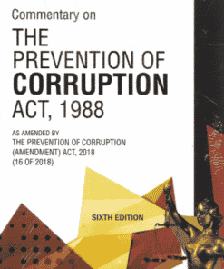 DLH's Commentary on the Prevention of Corruption Act, 1988 by Malik - 6th Edition 2021
