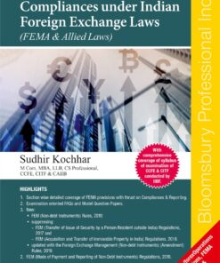 Bloomsbury's Reporting & Compliances under Indian Foreign Exchange Laws – (FEMA & Allied Laws) by Sudhir Kochhar - 4th Edition August 2021
