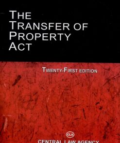 CLA's The Transfer of Property Act by R K Sinha - 21st Edition 2021
