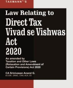 Taxmann's Law Relating to Direct Tax Vivad se Vishwas Act 2020 by Srinivasan Anand G - 3rd Edition October 2020