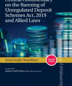 Bloomsbury's Critical Commentary on the banning of Unregulated Deposit Schemes Act, 2019 and Allied Law by Suraj Surjit Chaudhary - 2nd Edition 2021