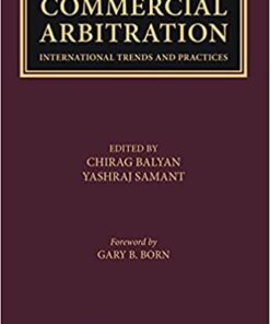 Thomson's Commercial Arbitration - International Trends and Practices by Chirag Balyan - 1st Edition 2021