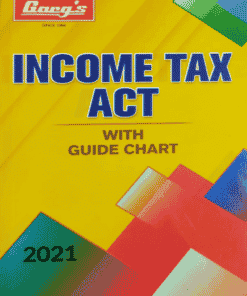 Garg's Income Tax Act with Guide Chart Edition 2021