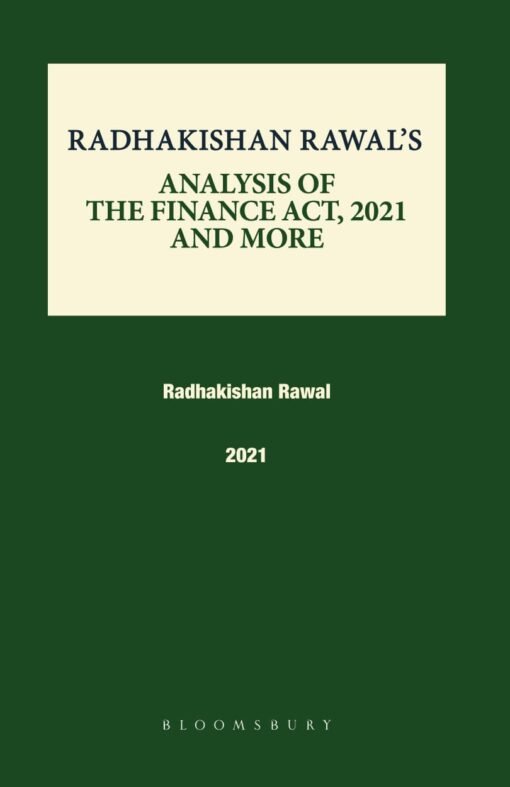 Bloomsbury's Analysis of the Finance Acts of 2021 and More by Radhakishan Rawal - Edition June 2021