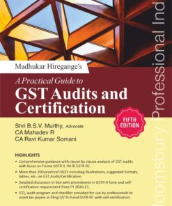 Bloomsbury's A Practical Guide to GST Audits and Certifications by CA Madhukar Hiregange - 5th Edition September 2021