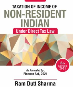 Commercial's Taxation of Income from Non Resident Indian by Ram Dutt Sharma - 6th Edition June, 2021