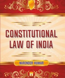 ALA's Constitutional Law of India by Narender Kumar - 10th Edition Reprint 2021