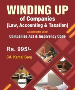 Bharat's Winding up of Companies – Law, Accounting & Taxation by CA. Kamal Garg - 1st Edition 2020