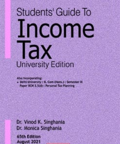 Taxmann's Students Guide To Income Tax (University Edition) by Vinod K Singhania - 65th Edition August 2021