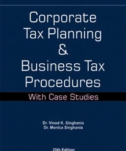 Taxmann's Corporate Tax Planning & Business Tax Procedures by Vinod K Singhania - 25th Edition August 2021