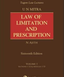 Lexis Nexis's Law of Limitation and Prescription by U N Mitra - 16th Edition 2021