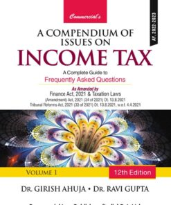 Commercial's A Compendium of issues on Income Tax By Dr Girish Ahuja Dr Ravi Gupta - 12th Edition October 2021