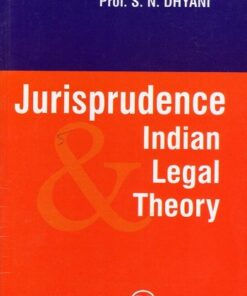 CLA's Jurisprudence Indian Legal Theory by S N Dhyani - 5th Edition 2019