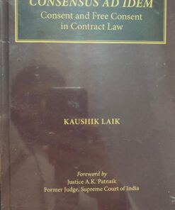 Thomson's Consensus Ad Idem - Consent and Free Consent in Contract Law by Kaushik Laik - 1st Edition 2021