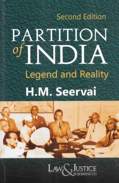 LJP's Partition of India - Legends and Reality by H M Seervai - 2nd Edition 2021