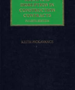 Sweet & Maxwell's Delay and Disruption in Construction Contracts by Keith Pickavance - 4th South Asian Edition 2021