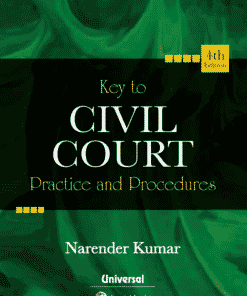 Lexis Nexis's Key to Civil Court Practice and Procedure by Narender Kumar - 4th Edition January 2021