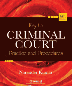 Lexis Nexis's Key to Criminal Court Practice and Procedure by Narender Kumar - 6th Edition January 2021