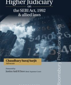 Bloomsbury's Higher Judiciary on the SEBI Act, 1992 & allied laws by Suraj Surjit Chaudhary - 1st Edition January 2021