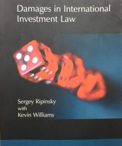 Sweet & Maxwell's Damages in International Investment Law by Sergey Ripinsky - 1st South Asian Edition 2019