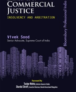 Bloomsbury's Emergence of Commercial Justice (Insolvency And Arbitration) by Vivek Sood - 1st Edition February 2021