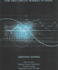 Thomson's Regulatory Mechanism for the Capital Market In India by Abhishek Mishra - 1st Edition 2021