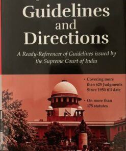 LJP's Supreme Court Guidelines and Directions - Edition 2021
