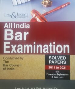 LJP's All India Bar Examination (AIBE) Solved Papers 2011 to 2021 - Edition 2021
