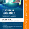 Bloomsbury's Business Valuation - A Practitioner's Guide to Valuation of Companies by Vikash Goel - 1st Edition March 2021