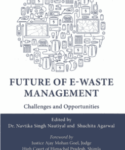Thomson's Future of E-Waste Management - Challenges and Opportunities by Navtika Singh Nautiyal - 1st Edition 2021