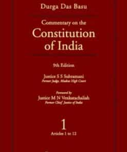 Lexis Nexis's Commentary on the Constitution of India; Vol 1 ; (Covering Articles 1 to 12) by D D Basu - 9th Edition 2014